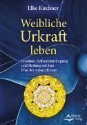 Cover-Bild zu Kirchner, Elke: Weibliche Urkraft leben