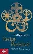 Cover-Bild zu Jäger OSB, Willigis: Ewige Weisheit