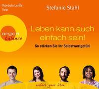Cover-Bild zu Stahl, Stefanie: Leben kann auch einfach sein: So stärken Sie ihr Selbstwertgefühl