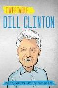 Cover-Bild zu Clinton, Bill: Tweetable Bill Clinton: Quips, Quotes & Other One-Liners