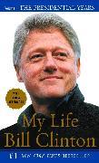 Cover-Bild zu Clinton, Bill: My Life: The Presidential Years: Volume II: The Presidential Years