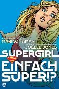 Cover-Bild zu Tamaki, Mariko: Supergirl: Einfach super!?