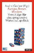 Cover-Bild zu Gärber, Andrä (Hrsg.): Europa.Besser.Machen (eBook)