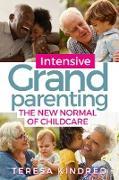 Cover-Bild zu Kindred, Teresa: Intensive Grandparenting (eBook)
