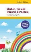 Cover-Bild zu Witt-Loers, Stephanie: Sterben, Tod und Trauer in der Schule