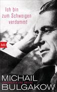 Cover-Bild zu Bulgakow, Michail: Ich bin zum Schweigen verdammt