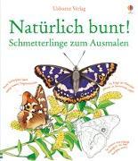Cover-Bild zu Meridith, Susan: Natürlich bunt! Schmetterlinge zum Ausmalen