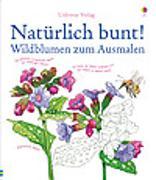 Cover-Bild zu Meridith, Susan: Natürlich bunt! Wildblumen zum Ausmalen