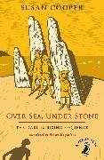 Cover-Bild zu Cooper, Susan: Over Sea, Under Stone