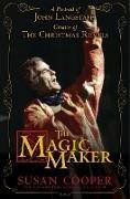 Cover-Bild zu Cooper, Susan: The Magic Maker: A Portrait of John Langstaff and His Revels