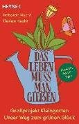 Cover-Bild zu Hucht, Deborah: Das Leben muss man gießen