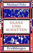 Cover-Bild zu Fehr, Michael: Glanz und Schatten