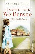 Cover-Bild zu Blum, Antonia: Kinderklinik Weißensee - Jahre der Hoffnung
