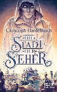 Cover-Bild zu Hardebusch, Christoph: Die Stadt der Seher