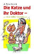 Cover-Bild zu Streicher, Michael: Die Katze und ihr Doktor (eBook)