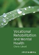 Cover-Bild zu Lloyd, Chris: Vocational Rehabilitation and Mental Health (eBook)