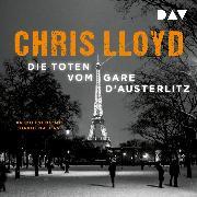 Cover-Bild zu Lloyd, Chris: Die Toten vom Gare d'Austerlitz (Audio Download)