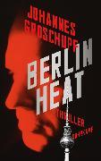 Cover-Bild zu Groschupf, Johannes: Berlin Heat (eBook)