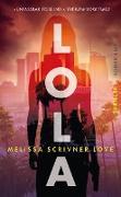 Cover-Bild zu Love, Melissa Scrivner: Lola (eBook)