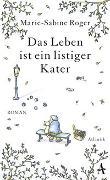 Cover-Bild zu Roger, Marie-Sabine: Das Leben ist ein listiger Kater
