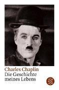 Cover-Bild zu Chaplin, Charles: Die Geschichte meines Lebens