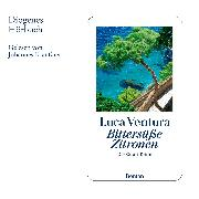 Cover-Bild zu Ventura, Luca: Bittersüße Zitronen (Audio Download)