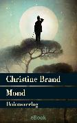 Cover-Bild zu Brand, Christine: Mond (eBook)