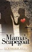 Cover-Bild zu Rose, Stephanie: Mama's Scapegoat
