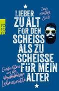 Cover-Bild zu Eick, Jan Mathis: Lieber zu alt für den Scheiß als zu scheiße für mein Alter (eBook)