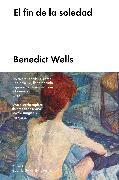 Cover-Bild zu Wells, Benedict: El fin de la soledad (eBook)