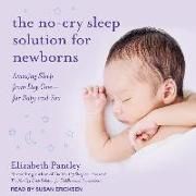 Cover-Bild zu The No-Cry Sleep Solution for Newborns: Amazing Sleep from Day One � For Baby and You von Pantley, Elizabeth