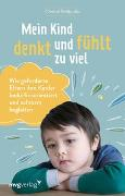 Cover-Bild zu Mein Kind denkt und fühlt zu viel von Petitcollin, Christel