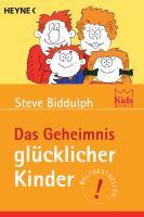 Cover-Bild zu Das Geheimnis glücklicher Kinder von Biddulph, Steve