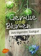 Cover-Bild zu Lorey, Heidi: Gemüse und Blumen aus eigenem Saatgut