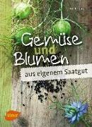 Cover-Bild zu Lorey, Heidi: Gemüse und Blumen aus eigenem Saatgut (eBook)