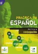 Cover-Bild zu Miñano López, Julia: Practica tu español: Practica la conjugación