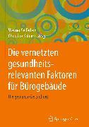 Cover-Bild zu Kohlert, Christine (Hrsg.): Die vernetzten gesundheitsrelevanten Faktoren für Bürogebäude (eBook)