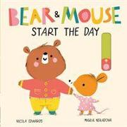 Cover-Bild zu Edwards, Nicola: Bear and Mouse Start the Day