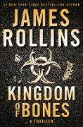 Cover-Bild zu Rollins, James: Kingdom of Bones (eBook)