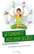 Cover-Bild zu Gesundheit aus dem Selbst von Schachinger, Dr. med. Wolfgang