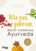 Cover-Bild zu Wie neugeboren durch modernes Ayurveda von Chaudhary, Kulreet