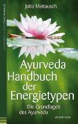 Cover-Bild zu Ayurveda - Handbuch der Energietypen von Mattausch, Jutta