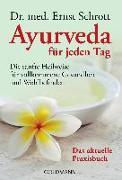 Cover-Bild zu Ayurveda für jeden Tag von Schrott, Ernst