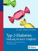 Cover-Bild zu Typ-2-Diabetes - Heilung ist doch möglich! (eBook) von Schmiedel, Volker