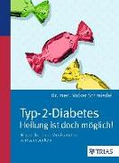 Cover-Bild zu Typ-2-Diabetes - Heilung ist doch möglich! von Schmiedel, Volker