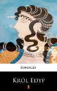Cover-Bild zu Król Edyp (eBook) von Sofokles, Kazimierz