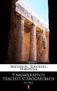 Cover-Bild zu 9 najwiekszych tragedii starogreckich (eBook) von Sofokles