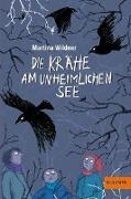 Cover-Bild zu Die Krähe am unheimlichen See von Wildner, Martina