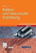Cover-Bild zu Kolben und motorische Erprobung (eBook) von MAHLE GmbH (Hrsg.)