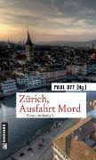 Cover-Bild zu Zürich, Ausfahrt Mord von Ott, Paul